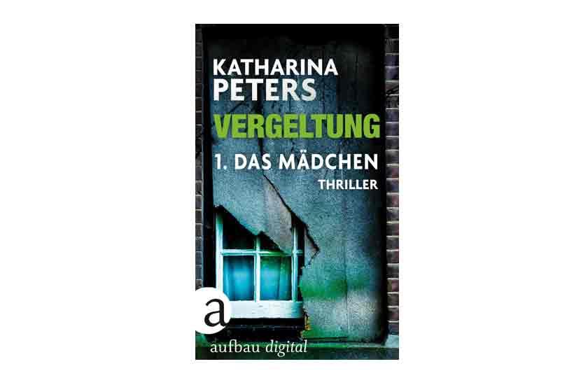 Vergeltung – 1. Das Mädchen – Katharina Peters