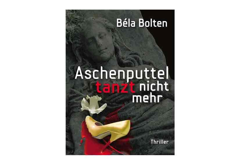Aschenputtel tanzt nicht mehr – Béla Bolten