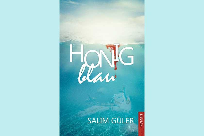 Honigblau – Salim Güler
