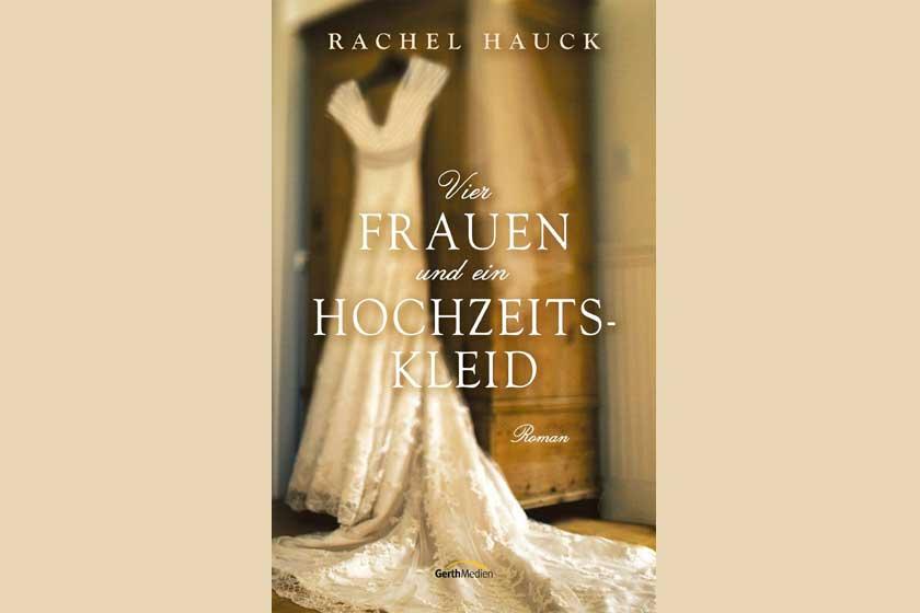 Vier Frauen und ein Hochzeitskleid – Rachel Hauck