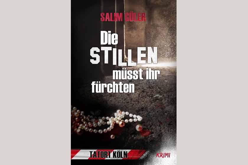 Die Stillen müsst ihr fürchten – Salim Güler