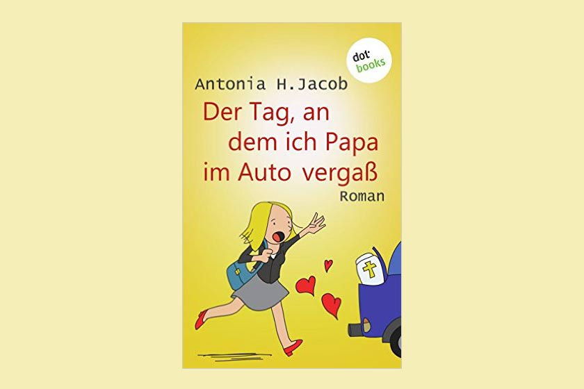 Cover Der Tag, an dem ich Papa im Auto vergass