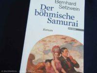 Der böhmische Samurai – Bernhard Setzwein