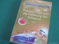 Genussrecht oder Fräulein Fratz und Fütterung der Schweine - Sandra Gutekunst