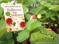 Erdbeeren im Sommer - Anja Saskia Beyer