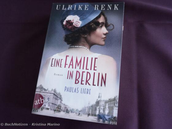 """""""Eine Familie in Berlin: Paulas Liebe"""" von Ulrike Renk"""